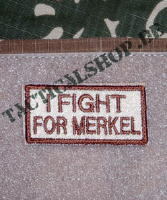 I FIGHT FOR MERKEL